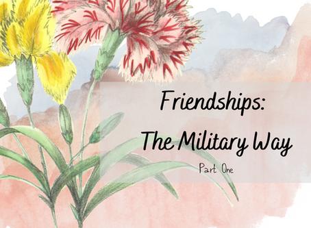 Friendships as a Military Brat- Pt. 1