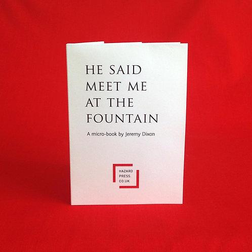 HE SAID MEET ME AT THE FOUNTAIN