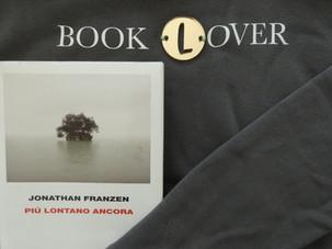 Booklover - Più lontano ancora, Jonathan Franzen