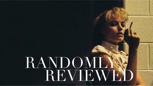 """Randomly Reviewed - """"I, Tonya"""""""