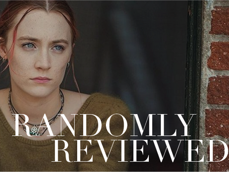 "Randomly Reviewed ""Lady Bird"""