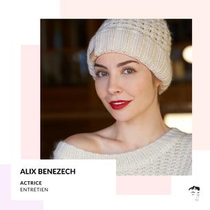 Alix Benezech, pygmalionne parce que libre : « La liberté, cette nécessité intérieure »