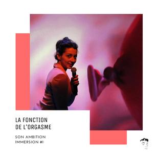 Son ambition - Episode #1 - Constance Larrieu et la fonction de l'orgasme