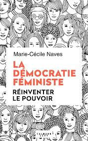 Essai / La Démocratie Féministe de Marie-Cécile Naves - Calmann Levy