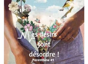 Mes désirs font désordre - Parenthèse #1 - Les bons sentiments