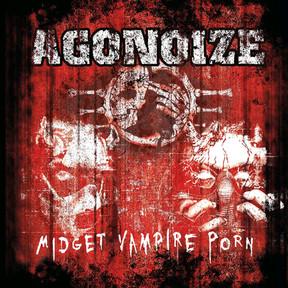 Agonoize - Midget Vampire Porn (2019)