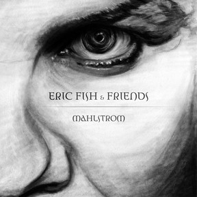 Eric Fish & Friends - Mahlstrom (2016)