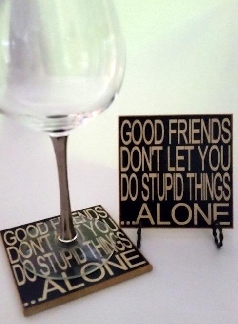 "4"" x 4"" Coaster GOOD FRIENDS"