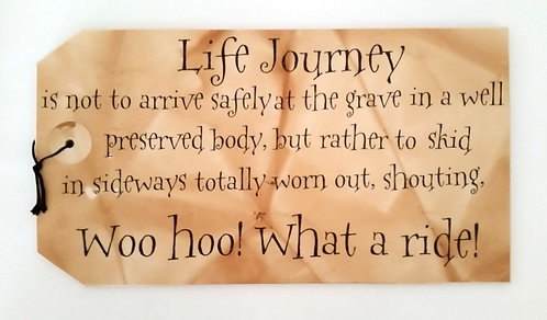 "16"" x 8 1/2"" LARGE TAG SIGN LIFE JOURNEY"