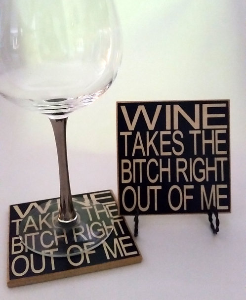 "4"" x 4"" Coaster WINE/BITCH"