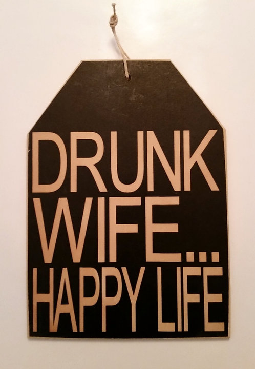 "5 1/2"" x 8"" Small Tag Sign DRUNK WIFE"