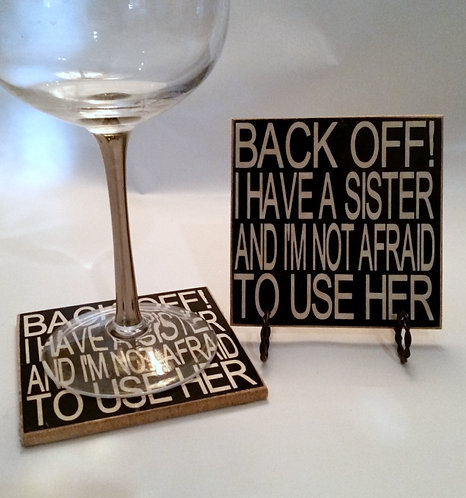 "4"" x 4"" Coaster BACK OFF/SISTER"