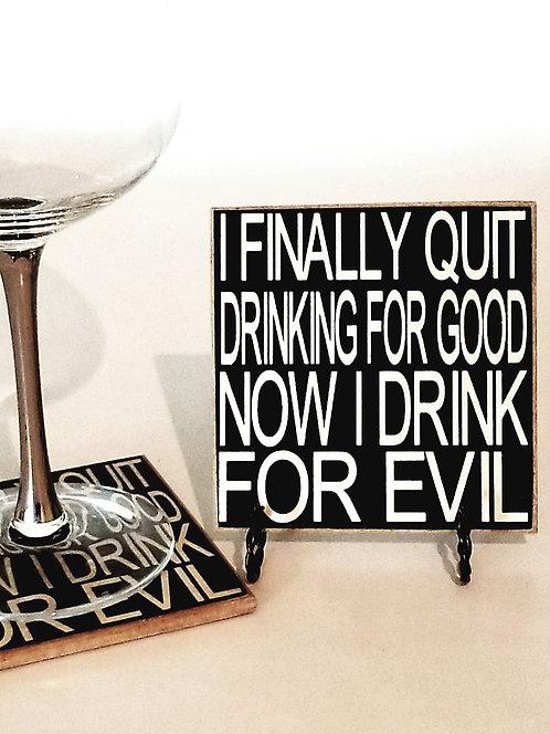 "4"" x 4"" Coaster DRINK/EVIL"