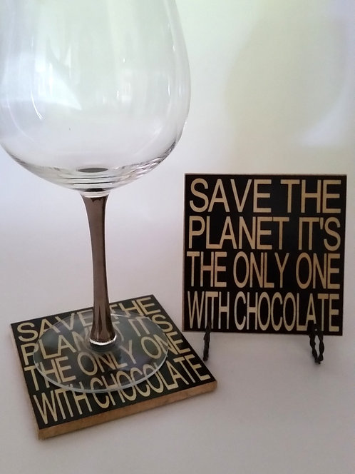 "4"" x 4"" Coaster SAVE CHOCOLATE"
