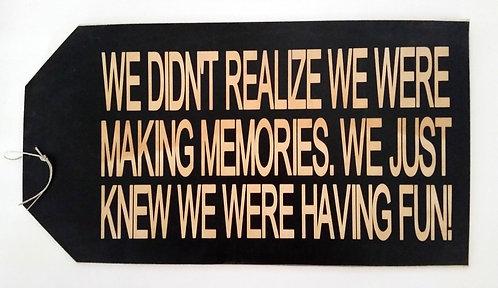 "16"" x 8 1/2"" LARGE TAG SIGN MEMORIES"
