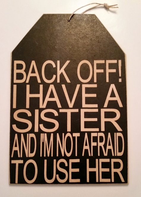 "5 1/2"" x 8"" Small Tag Sign BACK OFF!/SISTER"