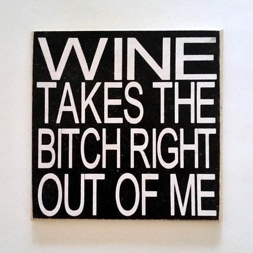 "2"" X 2"" Magnet WINE/BITCH"
