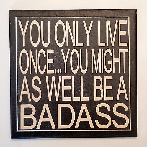 "7"" x 7"" Double layer square sign LIVE/BADASS"
