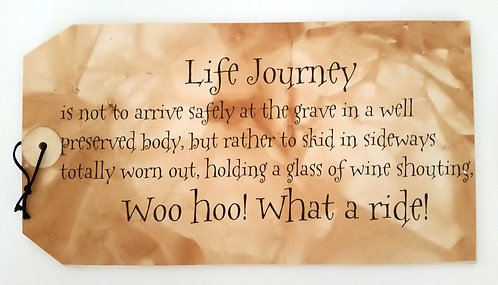 "16"" x 8 1/2"" LARGE TAG SIGN LIFE JOURNEY/WINE"