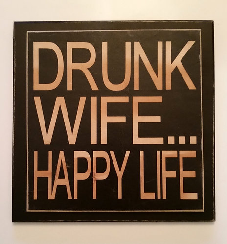 "7"" x 7"" Double layer square sign DRUNK WIFE"