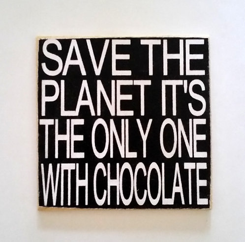 "2"" X 2"" Magnet SAVE CHOCOLATE"