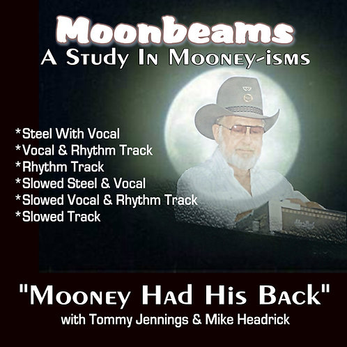 Moonbeams – Mooney Had His Back