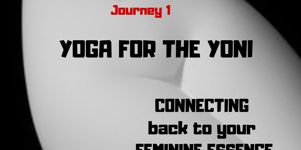 Embodied Feminine Journeys #1 YOGA FOR THE YONI