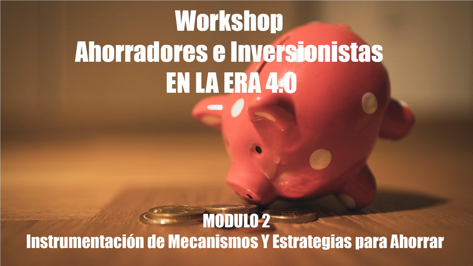 Workshop Ahorradores Inversionistas M2