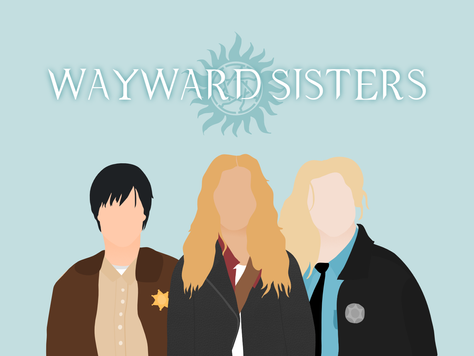 Why Wayward Sisters is the next television movement we didn't know we needed