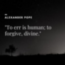 To err is human; to forgive, divine.jpg
