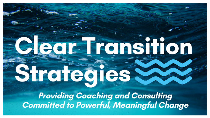 Clear Transition Strategies