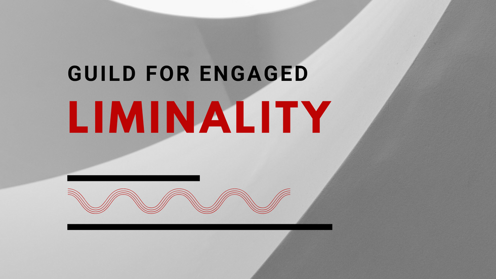 Guild For Engaged Liminality