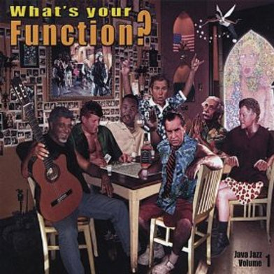 What's Your Function? (Java Jazz Volume I) - CD