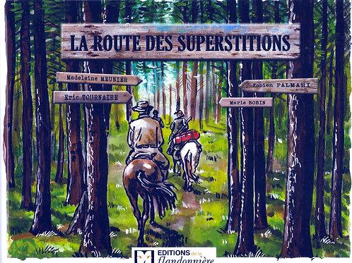 La Route des Superstitions - éditions de la Flandonnière