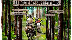 La Route des Superstitions vient de paraître!