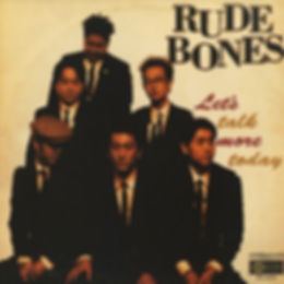 rude bones let's talk more today