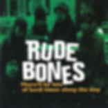 rude bones there'll be lots of hard times along the way