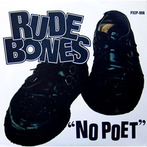 rude bones no poet