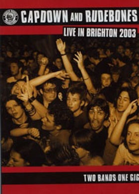 capdown and rude bones live in brighton 2003