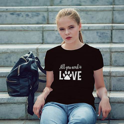 All You Need is Love - Ladies T-Shirt