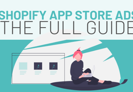 Shopify App Store Ads - the Full Guide