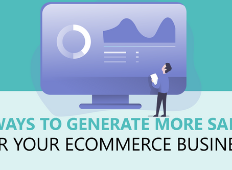 6 Ways to Generate More Sales for Your Ecommerce Business