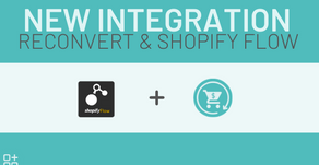 ReConvert + Shopify Flow