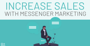 Messenger Marketing Campaigns You Absolutely Need To Increase Sales