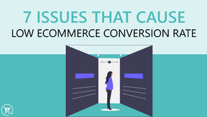 7 Issues That Cause Low Ecommerce Conversion Rate
