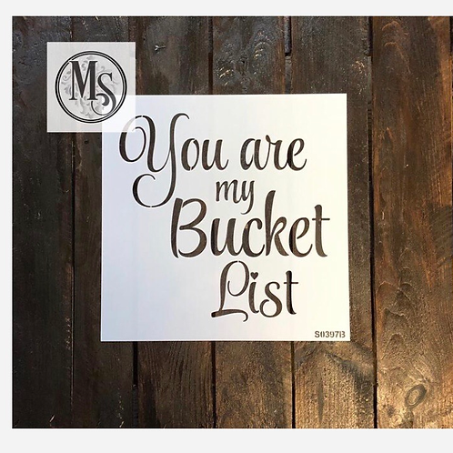 """S0397B You are my bucket list 12""""x12"""""""