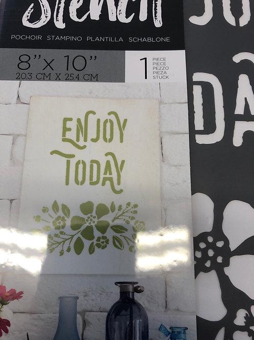 Enjoy Today Stencil