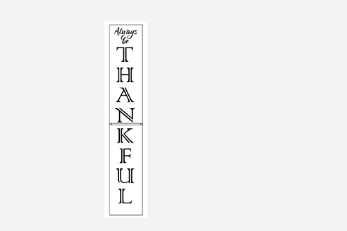 "Always Be Thankful 8.25""x61.5"""