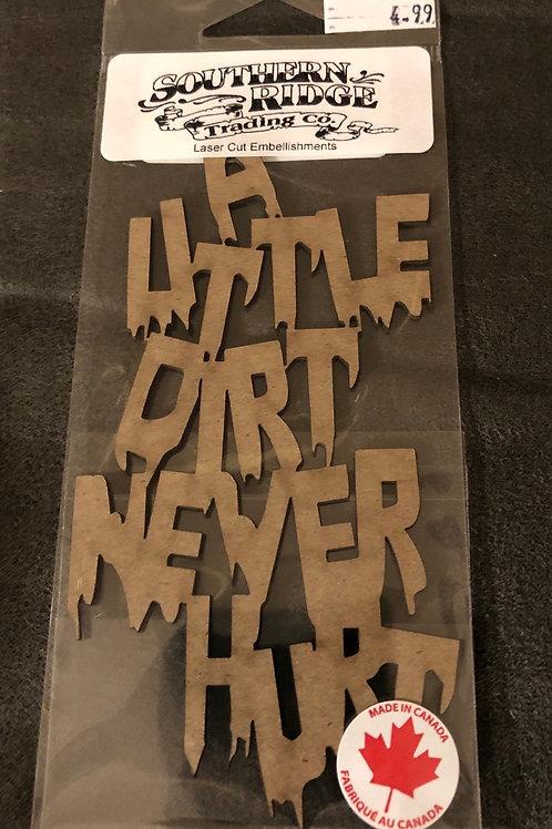 A Little Dirt Chipboard