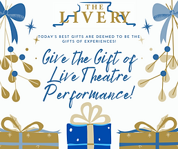 The Livery - Give the Gift of Theatre (1